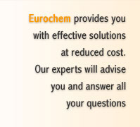 Eurochem provides you with effective solutions at reduced cost. Our experts will advise you and answer all your questions
